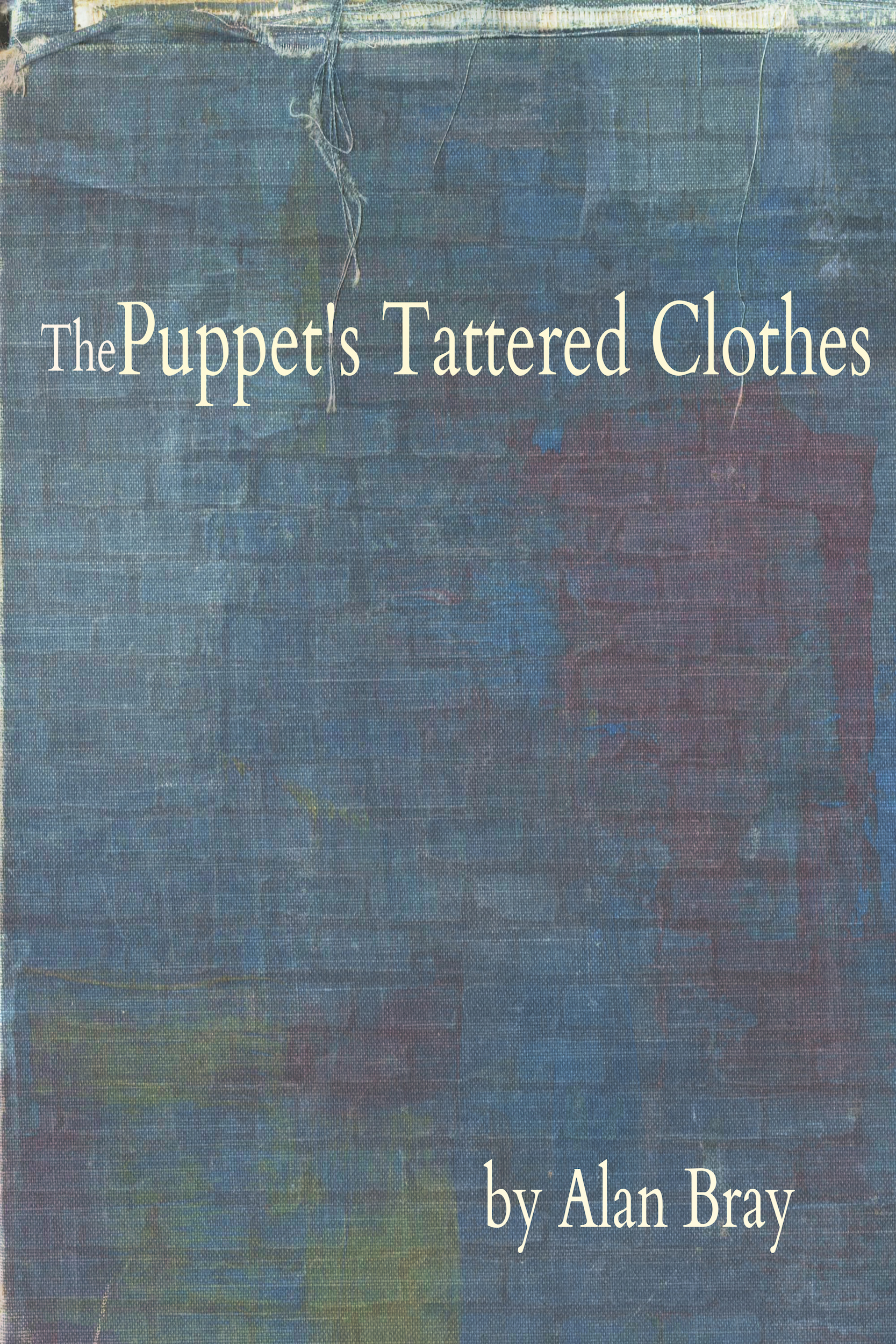 The Puppet's Tattered Clothes, a flash novel from Bartleby Snopes Press